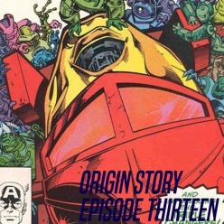 Origin Story Episode 13 Website Cover