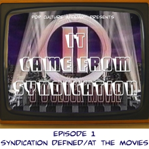 It Came from Syndication Episode 1 Website Cover